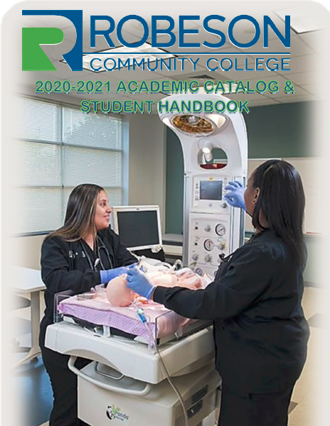 "Robeson Community College Logo with Printed Text ""2020-2020 Academic Catalog & Student Handbook with and image of two students with a piece of respiratory medical equipment."